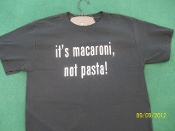 it's macaroni, not pasta! t-shirt