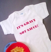 """It's Gravy Not Sauce"" Onesie"