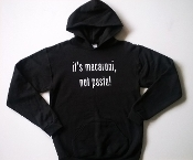 """It's Macaroni, Not Pasta!""  Adult Hoodie"