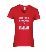 """I Don't Need A Cookbook, I'm Italian"" V-Neck T-Shirt"